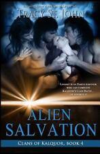 Alien Salvation (Clans of Kalquor) (Volume 4), St. John, Tracy, Good Book