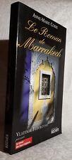 Anne-Marie Corre Le Roman de Marrakech (Editions du Rocher - 2009) grand format