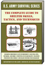 US Army Survival: The Complete Guide to Shelter Skills, Tactics, and Techniques