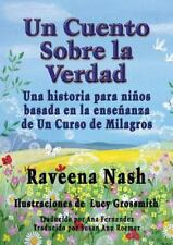 Un Cuento Sobre la Verdad by Raveena Nash (2016, Paperback, Large Type)