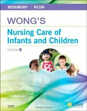 Wongs Nursing Care of Infants and Children, 9th E