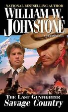 The Last gunfighter, Savage Country (Paperback)~ William W. Johnstone