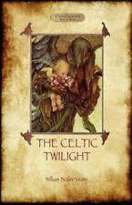 The Celtic Twilight: Yeats' Call for a More Magical View of Life and Nature (Azi