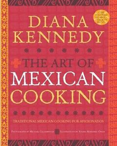 The Art of Mexican Cooking: Traditional Mexican Cooking for Aficionados: A Cookb