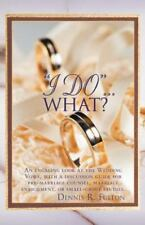I Do...What?: An Engaging Look at the Wedding Vows, with a Discussion Guide for