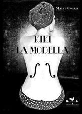 Kiki la Modella. Romanzo di Marco Ongaro - Ed. edizioniAnordest