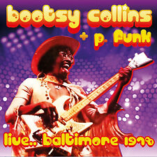 BOOTSY COLLINS & P. FUNK - Live... Baltimore 1978. New CD + Sealed