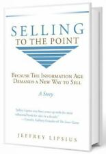 SELLING TO THE POINT - LIPSIUS, JEFFREY - NEW PAPERBACK BOOK