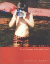 Landscape With Shipwreck: First Person Cinema and the Films of Philip Hoffman b