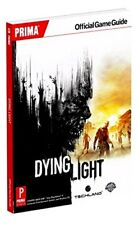 DYING LIGHT /PRIMA OFFICIAL GAME GUIDE by Prima Games : WH3 : PBL420 : NEW BOOK