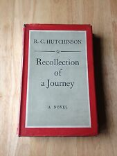 Recollection Of A Journey - R C Hutchinson - First Edition 1952 - Hardback Book