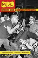 MDC: Memoir from a Damaged Civilization: Stories of Punk, Fear, and Redemptio...