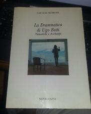 La drammatica di ugo betti-tematiche e archetipi-gaetana marrone-novecento 1988
