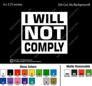 4 inch I Will Not Comply Decal Window Sticker Car Fight System Rights Truth
