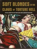 Soft Blondes In The Claws Of Torture Hell TPB Men's Adventure Magazines Features