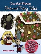 Crochet Stories: Grimm's Fairy Tales (Dover Knitting, Crochet, Tatting, Lace) by