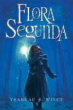 Flora Segunda: Being the Magickal Mishaps of a Girl of Spirit, Her Glass-Gazing