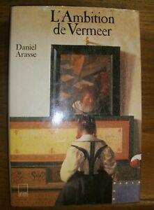 ARASSE (Daniel). - L'ambition de Vermeer. Paris. Adam Biro. 1993.