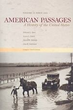 American Passages: A History of the United States, Compact, Vol. 2: Since 1865,