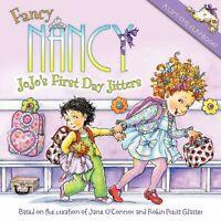 Fancy Nancy: JoJos First Day Jitters by Jane OConnor