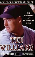 Ted Williams: The Biography of an American Hero by Leigh Montville