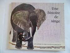 LIVRE ALBUMS DU PERE CASTOR FLAMMARION UNE HISTOIRE DE SINGE 1968    I28