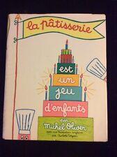 La Patisserie Est Un Jeu D Enfants By Michel Oliver 1st Printing.1966.