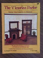The Victorian Parlor,  Interior Trim Carpentry in Miniature, Margaret M. Leonard