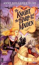 The Knight, the Harp, and the Maiden (Secrets of the Witch World) Bush, Anne Ke