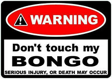 2 x Warning dont touch my Mazda BONGO decal stickers Motorhome Camper Ford Freda
