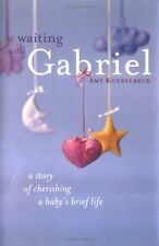Waiting with Gabriel: A Story of Cherishing a Baby