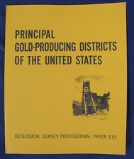 USGS PRINCIPAL GOLD PRODUCING DISTRICTS In US RARE ITEM 283 pages, Like new!