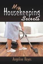 My Housekeeping Secrets by Reyes, Angeline -Paperback