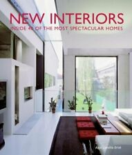 New Interiors: Inside 40 of the World's Most Spectacular Homes By Anja Llorella