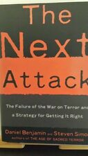 The Next Attack : The Failure of the War on Terror and a Strategy for Getting...