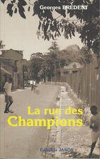 BREDENT Georges / La rue des Champions   (GUADELOUPE)