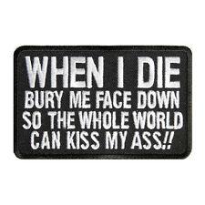 Embroidered When I Die Bury Me Face Down Sew or Iron on Patch Biker Patch