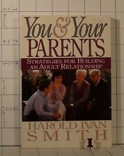 You and Your Parents : Building an Adult Relationship by Harold Ivan Smith  G395