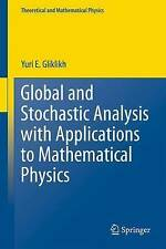 Global and Stochastic Analysis with Applications to Mathematical Physics (Theore