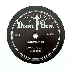 """LOWELL FULSON """"Highway 99 / Trying To Find My Baby (E+) DOWN BEAT 116 [BLUES 78]"""