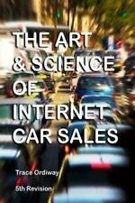 The Art and Science of Internet Car Sales : Understanding How to Communicate...