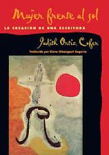 NEW Mujer frente al sol: La creacion de una escritora (Spanish Edition)