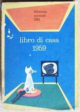 LIBRO DI CASA 1959_Ed. Speciale ERI con TV, Attori, Pubblicità e Ricette* vedi >