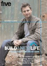 BUILD A NEW LIFE: By Creating Your Dream Home: By... by Clarke, George Paperback