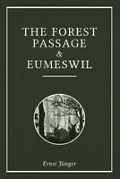 The Forest Passage & Eumeswil by Ernst Junger (Jünger) Paperback Softcover Book