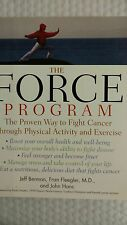 The Force Program : The Proven Way to Fight Cancer Through Physical Activity and