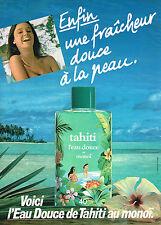 PUBLICITE ADVERTISING  1981   TAHITI   eau de toilette EAU DOUCE au monoi