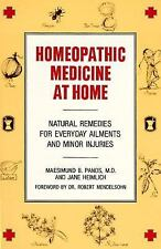 Homeopathic Medicine at Home : Natural Remedies for Everyday Ailments and...