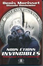 NOUS ÉTIONS INVINCIBLES : Témoignage d'un ex-commando, D. MORISSET, éd. JCL 2008