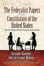 The Federalist Papers and the Constitution of the United States : The...